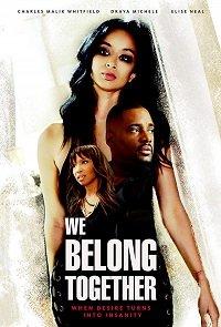 Нам суждено быть вместе / We Belong Together (2018)