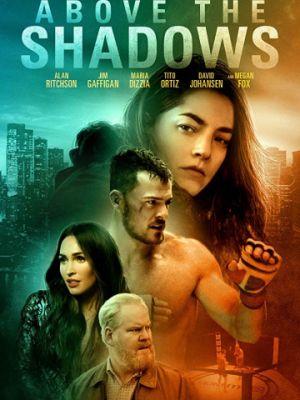 Возвышаясь над тенью / Above the Shadows (2019)
