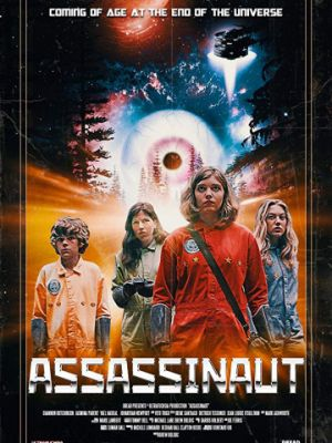 Ассасинаут: Астронавт-убийца / Assassinaut (2019)