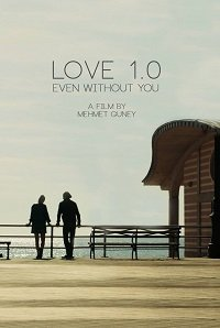 Любовь 1.0 / Love 1.0 Even Without You (2017)