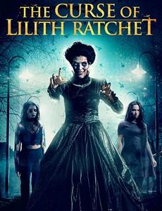Проклятие Лилит Ратчет / The Curse of Lilith Ratchet (2018)