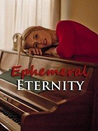 Мимолетная вечность / Ephemeral Eternity (2018)