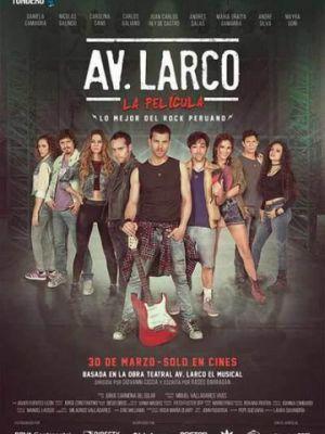 Ларко Авеню: Мюзикл / Av. Larco La Pelicula (2017)