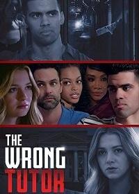 Неправильный репетитор / The Wrong Tutor (2019)
