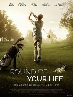 Раунд твоей жизни / Round of Your Life (2017)