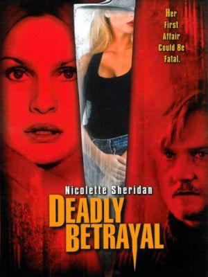 Смертельная измена / Deadly Betrayal (2003)