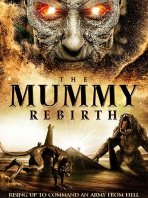 Мумия: Перерождение / The Mummy Rebirth (2019)