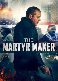 Создатель мучеников / The Martyr Maker