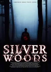 Серебряный лес / Silver Woods (2017)