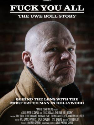 Нах@р вас всех: История Уве Болла / F*** You All: The Uwe Boll Story (2018)
