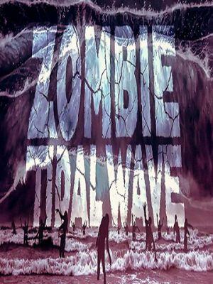 Приливная волна зомби / Zombie Tidal Wave (2019)