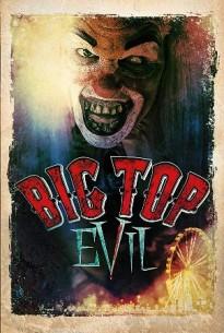 Дьявол под куполом / Big Top Evil
