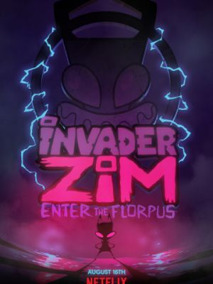 Захватчик ЗИМ: Вход во Флорпус / Invader ZIM: Enter the Florpus (2019)