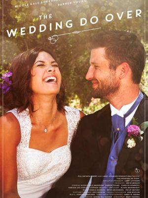 Свадьба на повтор / The Wedding Do Over (2018)