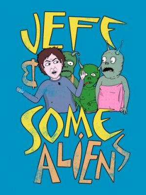 Джефф и инопланетяне / Jeff & Some Aliens (2017)