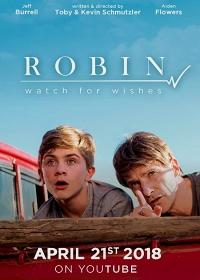 Cмотреть Робин: Список желаний / Robin: Watch for Wishes (2018) онлайн на Хдрезка качестве 720p