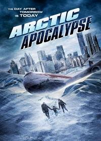 Арктический апокалипсис / Arctic Apocalypse (2019)
