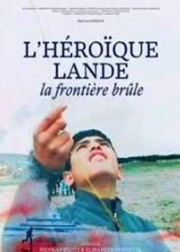 Cмотреть Дикая земля / L'h?ro?que lande - La fronti?re br?le (2017) онлайн на Хдрезка качестве 720p