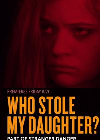 Кто похитил мою дочь? / Lost and Found (2019)