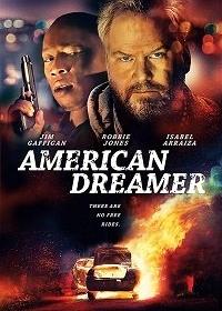 Американский мечтатель / American Dreamer (2018)