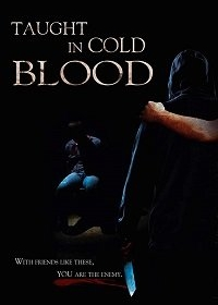 Уроки хладнокровия / Taught in Cold Blood (2014)