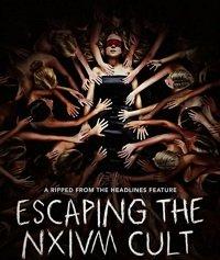 Побег из культа «Нэксиам»: Мать борется за спасение своей дочери / Escaping the NXIVM Cult: A Mother's Fight to Save Her Daughter (2019)