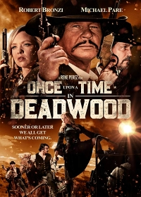 Однажды в Дэдвуде / Once Upon a Time in Deadwood (2019)