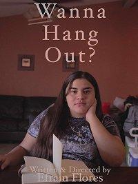 Хочешь потусить? / Wanna Hang Out? (2019)