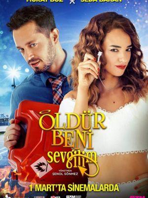 Убей меня, любимый / ?ld?r Beni Sevgilim (2019)