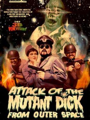 Нападение члена-мутанта из открытого космоса / El Ataque del Pene Mutante del Espacio (2007)