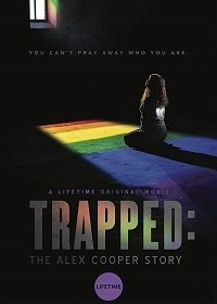 В ловушке: история Алекс Купер / Trapped: The Alex Cooper Story (2019)