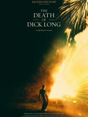 Смерть Дика Лонга / The Death of Dick Long (2019)