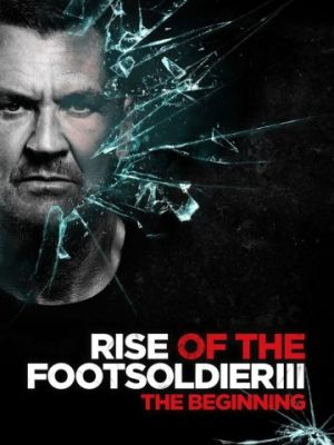 Восхождение пехотинца 3 / Rise of the Footsoldier 3 (2017)