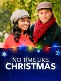 Когда, если не в Рождество? / No Time Like Christmas (2019)