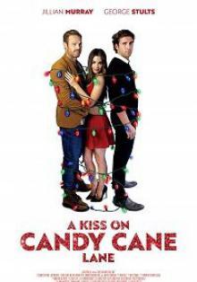 Поцелуй в Переулке Леденцов / A Kiss on Candy Cane Lane (2019)