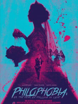 Филофобия: Страх влюблённости / Philophobia: or the Fear of Falling in Love (2019)