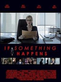 Если что-то случится / If Something Happens (2018)