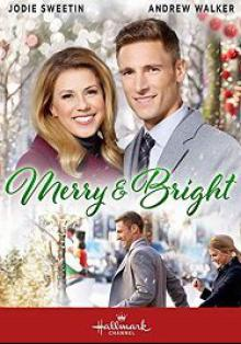 Сладкое Рождество / Merry & Bright (2019)
