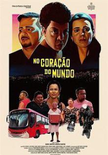 Cмотреть В сердце мира / No Cora??o do Mundo (2019) онлайн на Хдрезка качестве 720p
