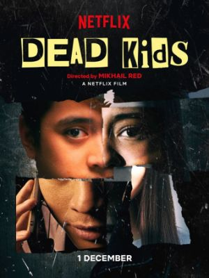 Cмотреть Мёртвые детки / Dead Kids (2019) онлайн на Хдрезка качестве 720p