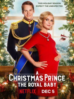 Рождественский принц: Королевский ребёнок / A Christmas Prince: The Royal Baby (2019)
