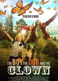 Мальчик, собака и клоун / The Boy, the Dog and the Clown (2019)