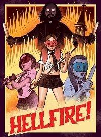 Cмотреть Адское пекло! / Hellfire! (2019) онлайн на Хдрезка качестве 720p