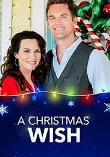 Рождественское желание / A Christmas Wish (2019)