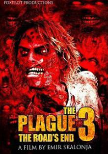 Эпидемия 3: конец пути / The Plague 3: The Road's End