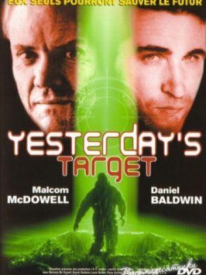 Вчерашняя мишень / Yesterday's Target
