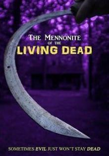 Менониты. Живые мертвецы / The Mennonite of the Living Dead