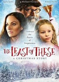 Один из сих братьев моих меньших: Рождественская история / The Least of These- A Christmas Story