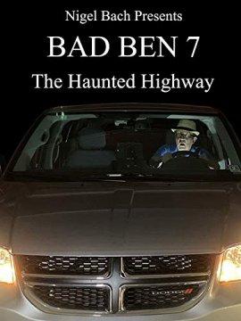 Плохой Бен 7: Шоссе призраков / Bad Ben 7: The Haunted Highway