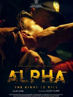 Альфа: Право убивать / Alpha: The Right to Kill